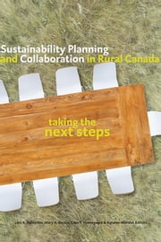 Sustainability Planning and Collaboration in Rural Canada - Taking the Next Steps ebook by Lars K. Hallström, Mary A. Beckie, Glen T. Hvenegaard,...