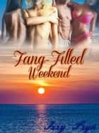 Fang-Filled Weekend - Other World Agency, #1 ebook by Izzy Szyn