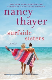 Surfside Sisters - A Novel ebook by Nancy Thayer