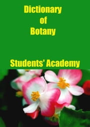 Dictionary of Botany ebook by Students' Academy