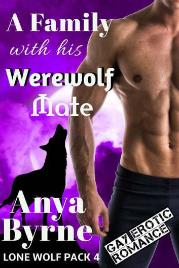A Family with His Werewolf Mate ebook by Anya Byrne