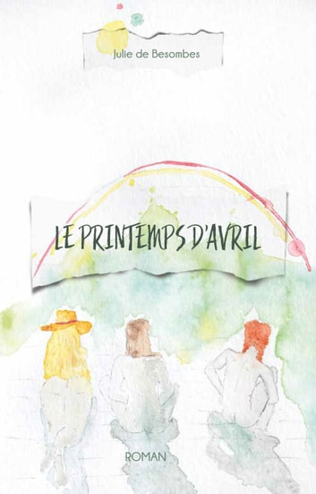 Le Printemps d'avril - roman eBook by Julie de Besombes