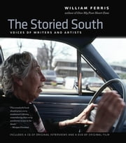 The Storied South - Voices of Writers and Artists ebook by William Ferris