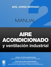 Manual de Aire Acondicionado y Ventilación Industrial 2 ebook by Jorge Serrano