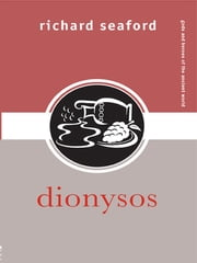 Dionysos ebook by Richard Seaford
