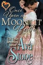 Once Upon a Moonlit Path - Haunted Hearts ebook by Ava Stone