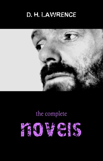 D. H. Lawrence: The Complete Novels ebook by D. H. Lawrence