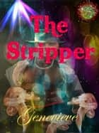 The Stripper ebook by Genevieve