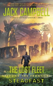 The Lost Fleet: Beyond the Frontier: Steadfast ebook by Jack Campbell