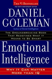 Emotional Intelligence - Why It Can Matter More Than IQ ebook by Kobo.Web.Store.Products.Fields.ContributorFieldViewModel