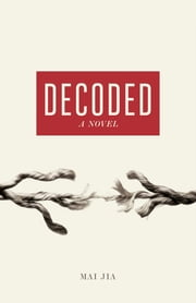 Decoded - A Novel ebook by Mai Jia
