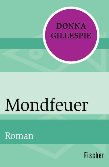 Mondfeuer - Roman ebook by Donna Gillespie