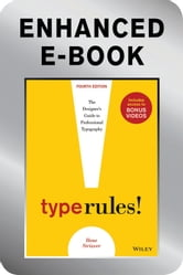 Type Rules, Enhanced Edition - The Designer's Guide to Professional Typography ebook by Ilene Strizver