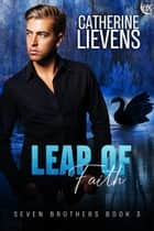 Leap of Faith ebook by Catherine Lievens