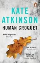 Human Croquet ebook by Kate Atkinson