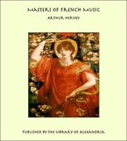Masters of French Music ebook by Arthur Hervey