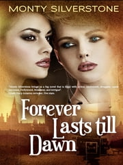 forever lasts till dawn ebook by monty silverstone