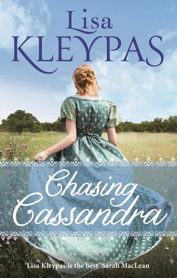 Chasing Cassandra - an irresistible new historical romance and New York Times bestseller ebook by Lisa Kleypas