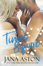 Times Square eBook by Jana Aston