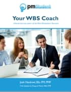 Your WBS Coach ebook by pmStudent