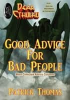 Dear Cthulhu: Good Advice For Bad People ebook by Patrick Thomas