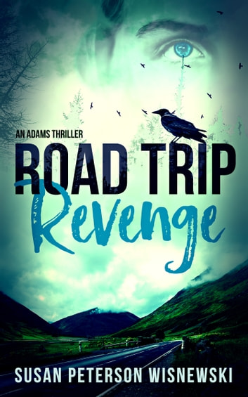 Road Trip Revenge - An Adams Thriller ebook by Susan Peterson Wisnewski