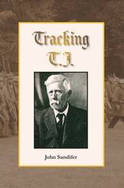 Tracking T.J. ebook by John Sandifer