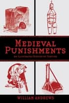 Medieval Punishments ebook by William Andrews