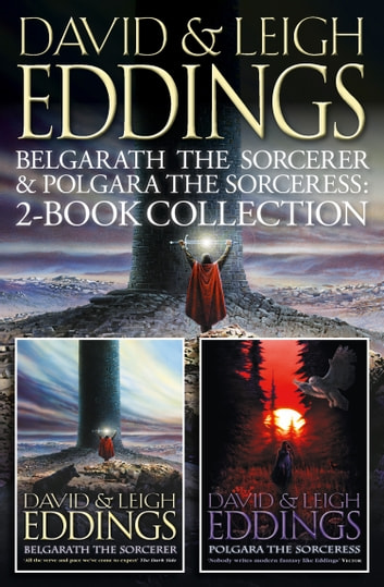 Belgarath the Sorcerer and Polgara the Sorceress: 2-Book Collection ebook by David Eddings,Leigh Eddings