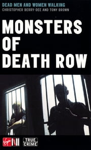 Monsters Of Death Row ebook by Christopher Berry-Dee,Anthony Gordon Brown