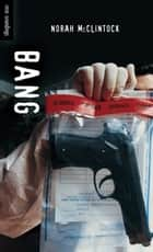 Bang ebook by Norah McClintock