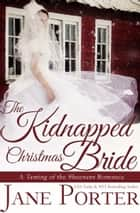 The Kidnapped Christmas Bride 電子書 by Jane Porter