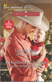 Yuletide Baby & A Husband for Christmas ebook by Deb Kastner, Gail Gaymer Martin