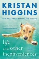 Life and Other Inconveniences eBook by Kristan Higgins