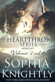 Heartthrob Series Boxed Set Volumes 3 and 4 ebook by Sophia Knightly