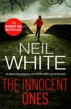 The Innocent Ones - An absolutely gripping crime thriller with a shocking twist ebook by
