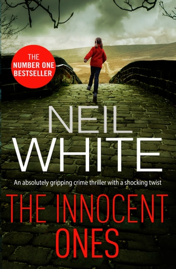 The Innocent Ones - An absolutely gripping crime thriller with a shocking twist 電子書籍 by Neil White