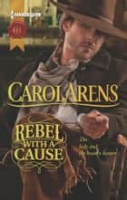 Rebel with a Cause ebook by Carol Arens