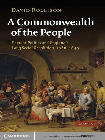 A Commonwealth of the People - Popular Politics and England's Long Social Revolution, 1066–1649 ebook by David Rollison