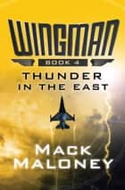 Thunder in the East ebook by Mack Maloney