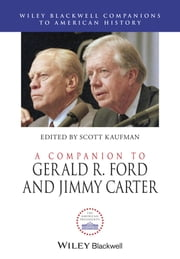 A Companion to Gerald R. Ford and Jimmy Carter ebook by Scott Kaufman