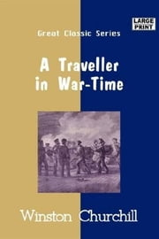 A Traveller In War-Time ebook by Winston Churchill