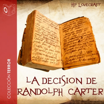 La decisión de Randolph Carter - Dramatizado audiobook by H. P. Lovecraft