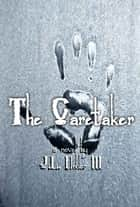 The Caretaker ebook by J.L. Hohler III