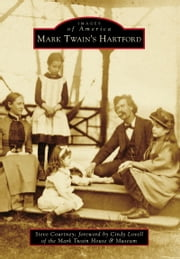 Mark Twain's Hartford ebook by Steve Courtney,Cindy Lovell