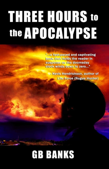 Three Hours to the Apocalypse ebook by GB Banks