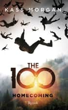 The 100. Homecoming Ebook di Kass Morgan