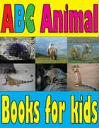 ABC Animal And Phonics apps for kids ebook by Silvia Patt