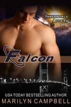 Falcon (The Innerworld Affairs Series, Book 2) ebook by Marilyn Campbell