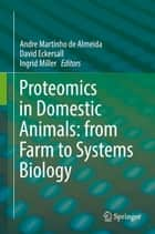 Proteomics in Domestic Animals: from Farm to Systems Biology ebook by Andre Martinho de Almeida, Ingrid Miller, David Eckersall